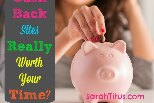 Are Cash Back Sites Really Worth Your Time?