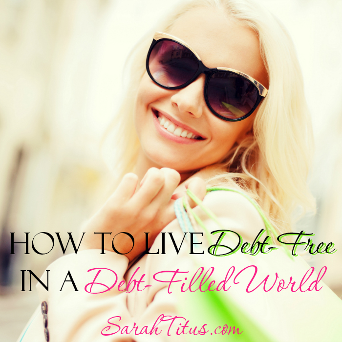 How to Live Debt-Free in a Debt-Filled World #debtrelief