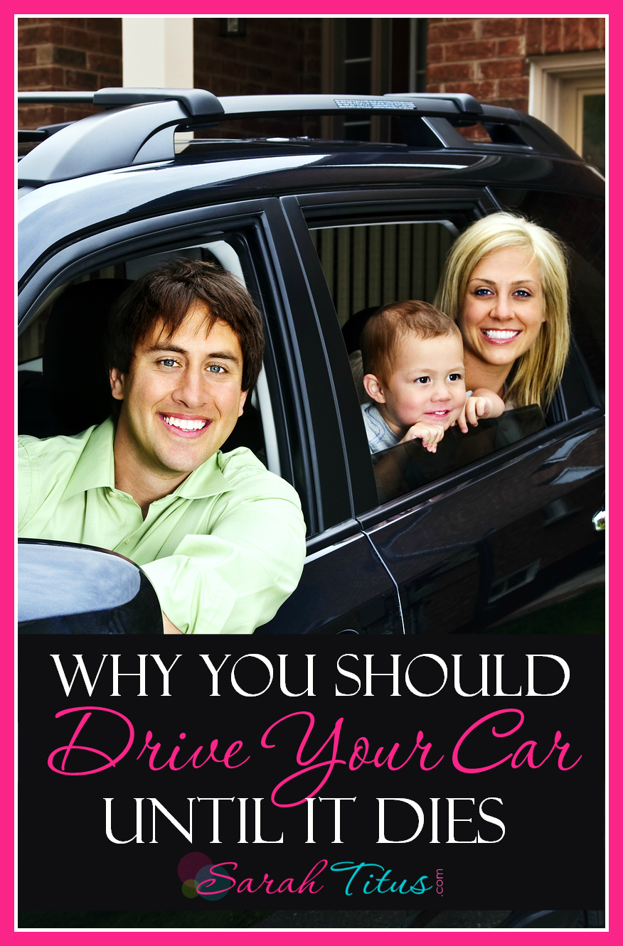 Why You Should Drive Your Car Until It Dies