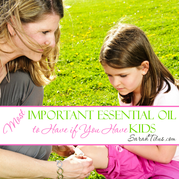 Most Important Essential Oil to Have If You Have Kids - From cuts to broken bones, this one oil is all you need!