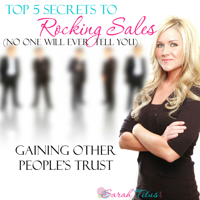 Selling Secrets: Gaining Other People's Trust