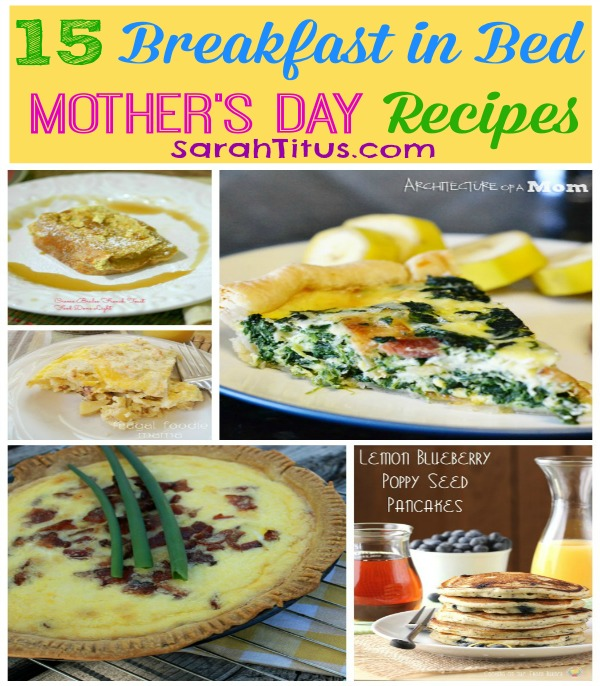 breakfast in bed recipes for mother 39 s day sarah titus