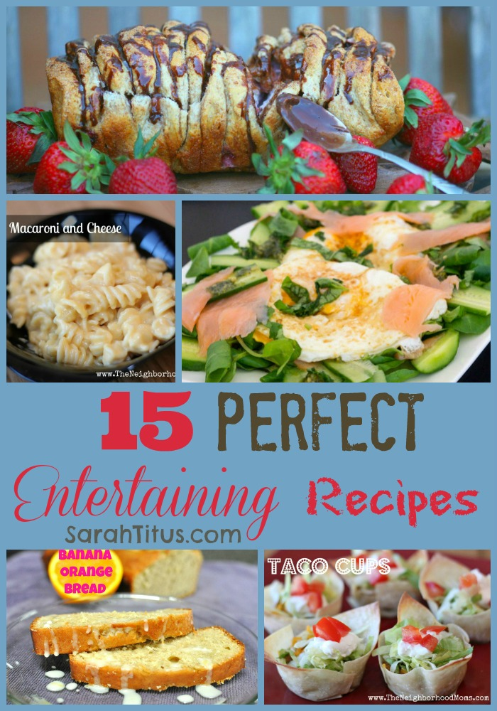 15 Perfect Entertaining Recipes