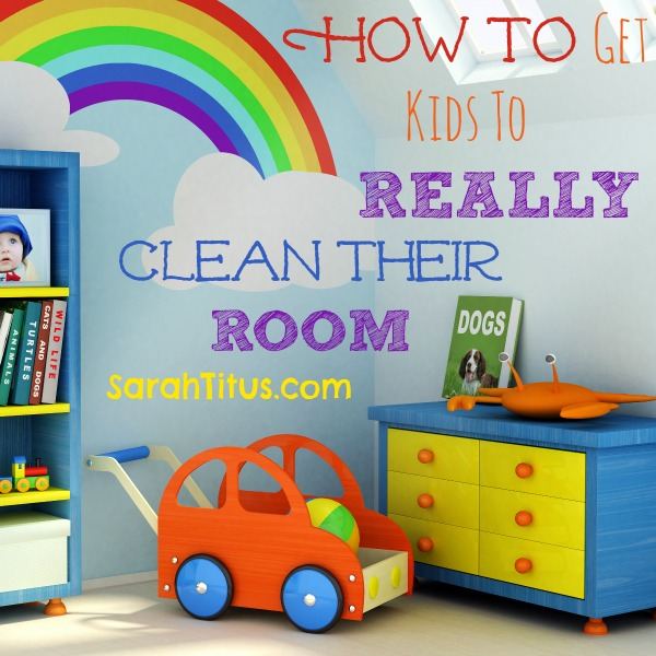 How to Get Kids to REALLY Clean Their Room