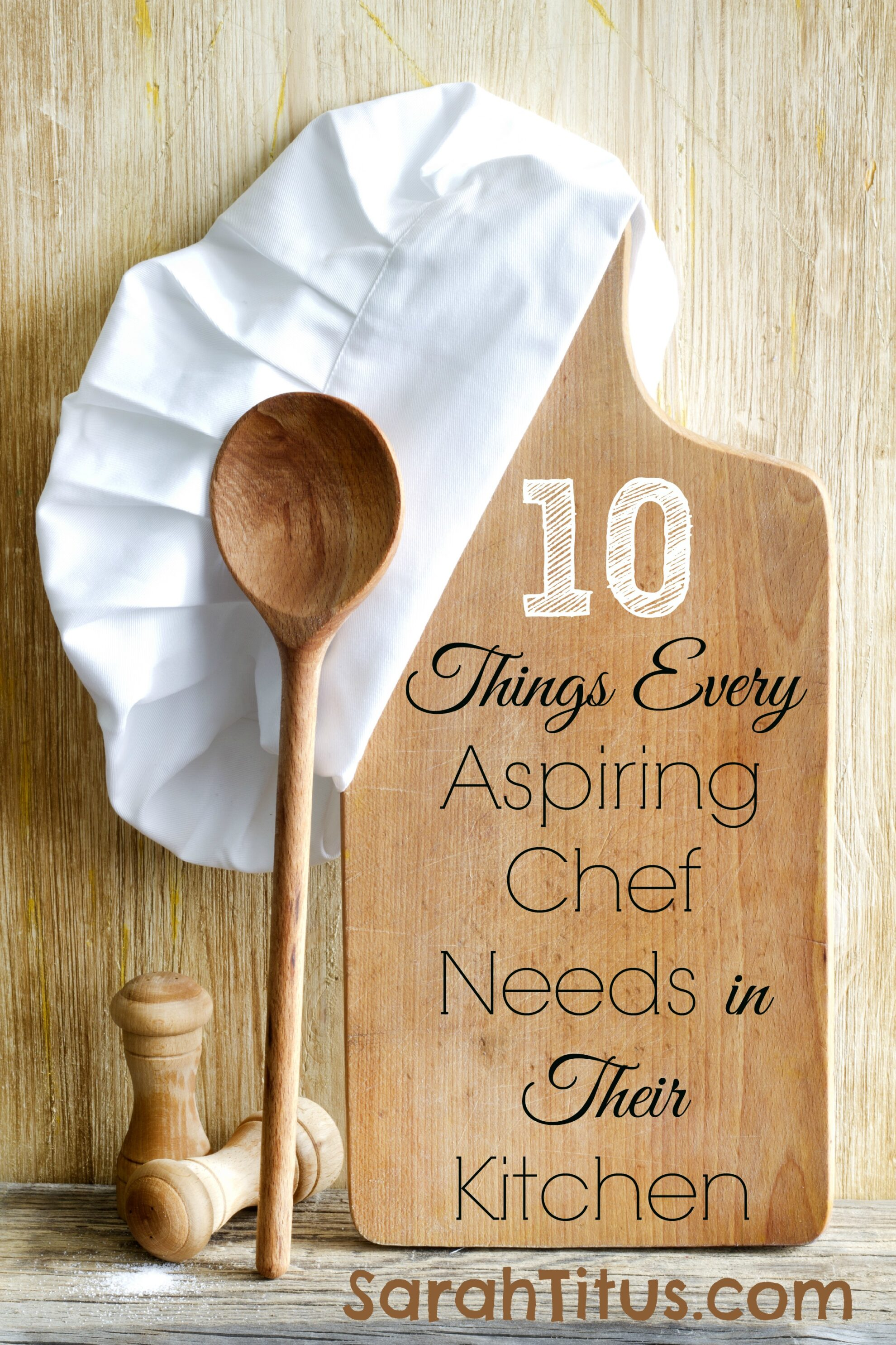 Things Every House Needs 10 things every aspiring chef / home cook needs in their kitchen