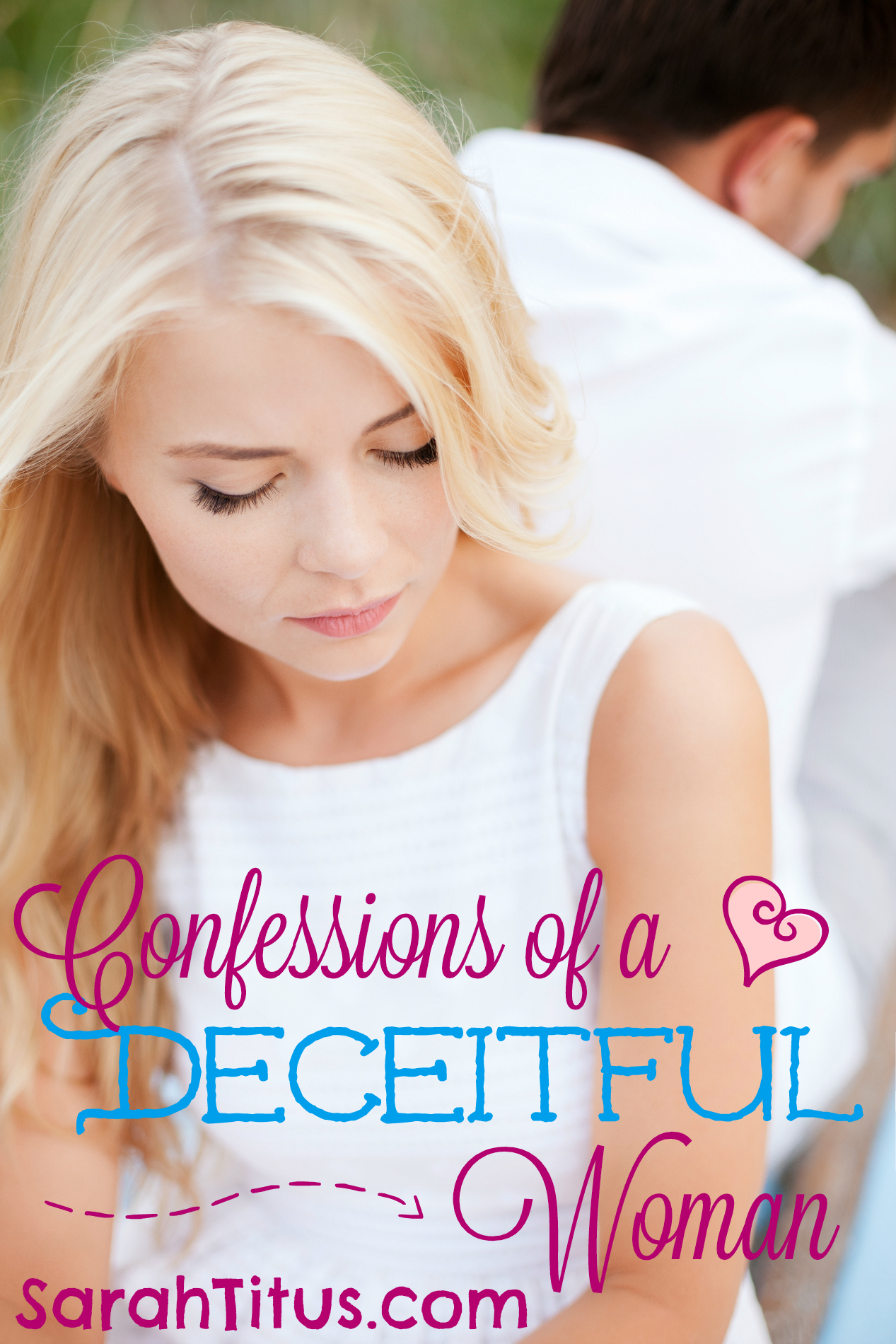 Confessions of A Deceitful Woman
