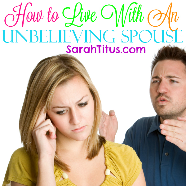 How to Live With An Unbelieving Spouse
