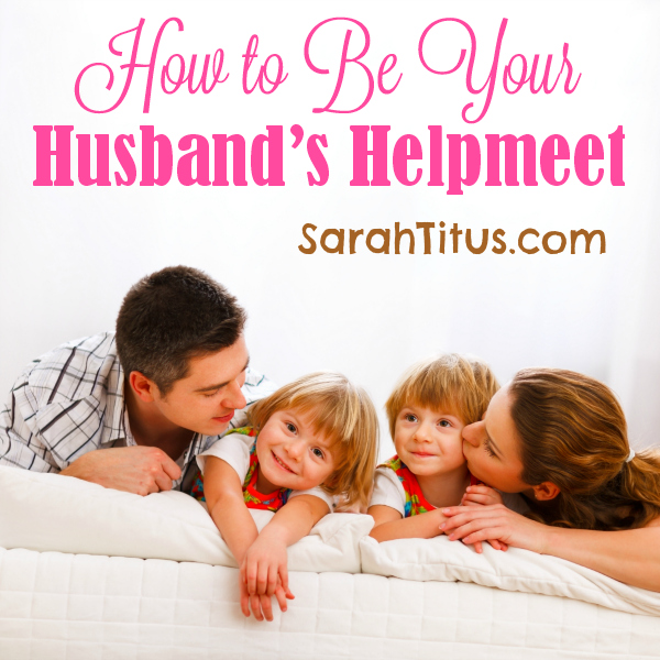 How to Be Your Husband's Helpmeet