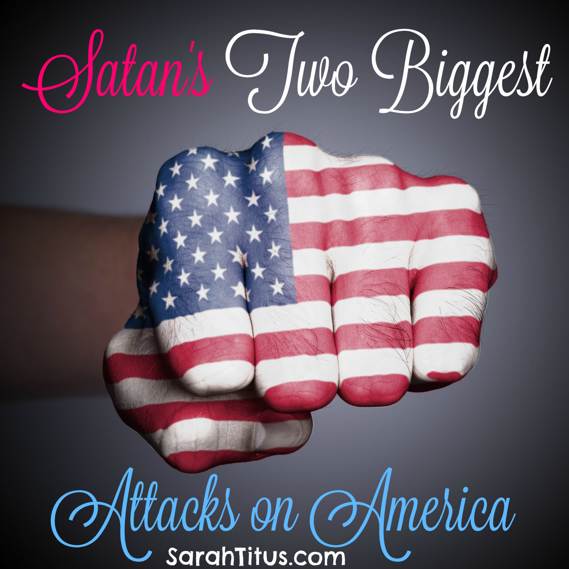 Satan's Two Biggest Attacks on America