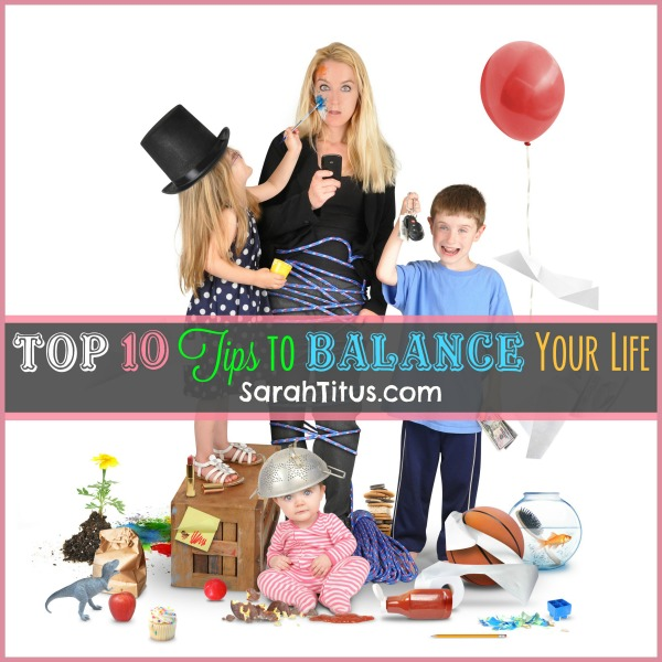 Top 10 Tips to Balance Your Life