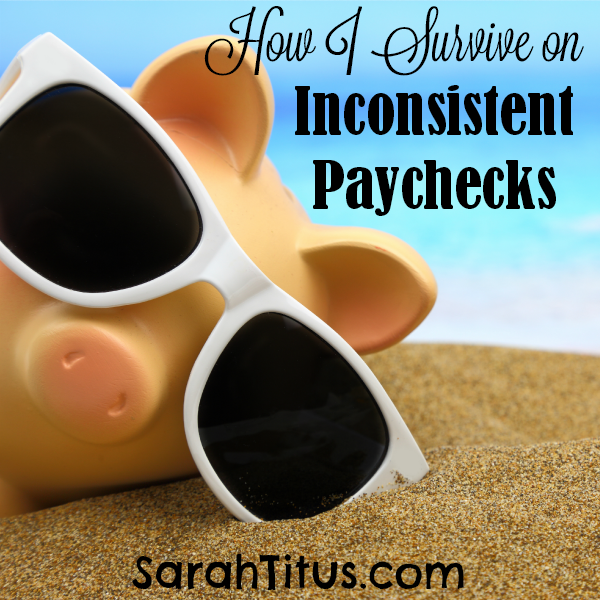 How I Survive on Inconsistent Paychecks