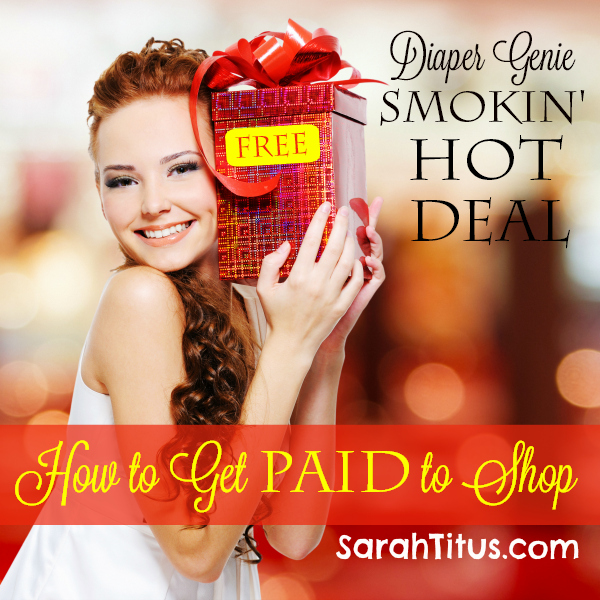 How to get paid to shop diaper genie smokin hot deal sarah titus
