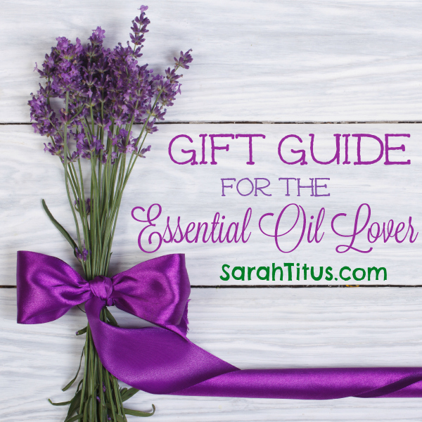 Gift Guide for the Essential Oil Lover