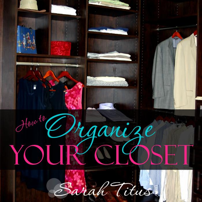 How To Organize Your Closet Sarah Titus