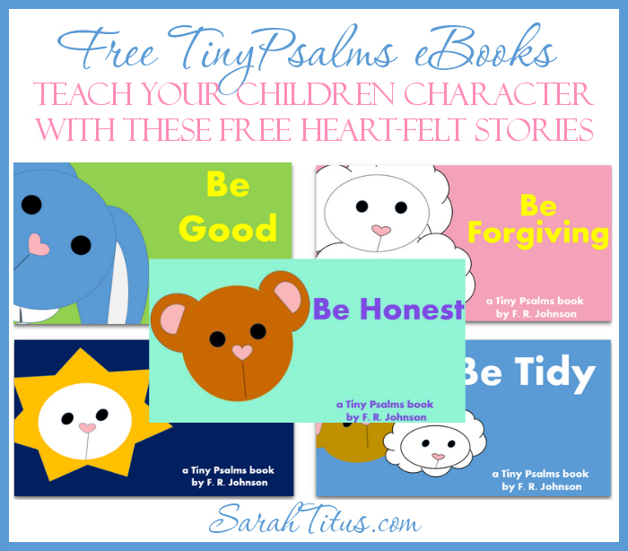 Free TinyPsalms eBooks - Building Character with Love