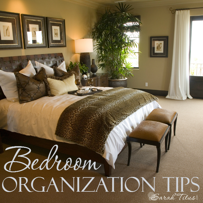 Bedroom organization tips sarah titus for Bedroom organization ideas