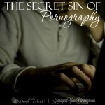 The Secret Sin of Pornography