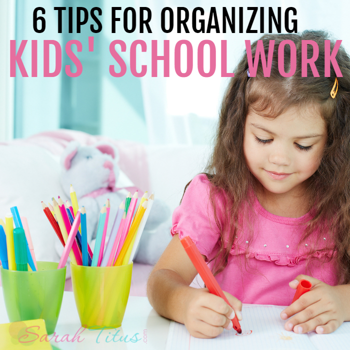 6 Tips for Organizing Kids' School Work
