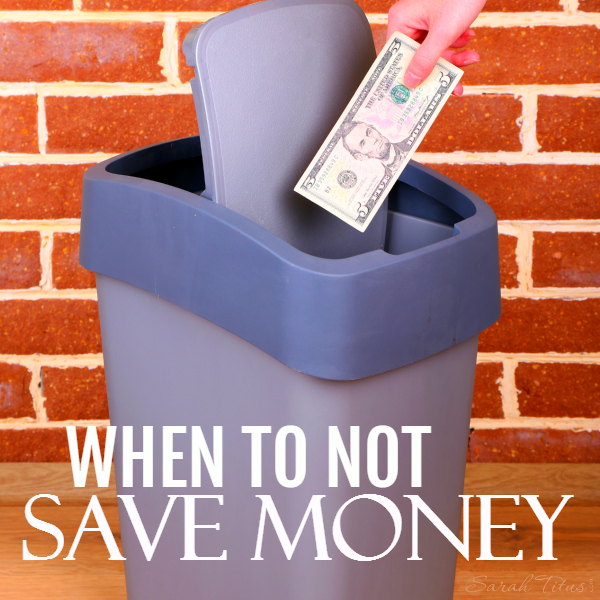 I am a money saving fiend, but there are times when you shouldn't save money! Find out when!