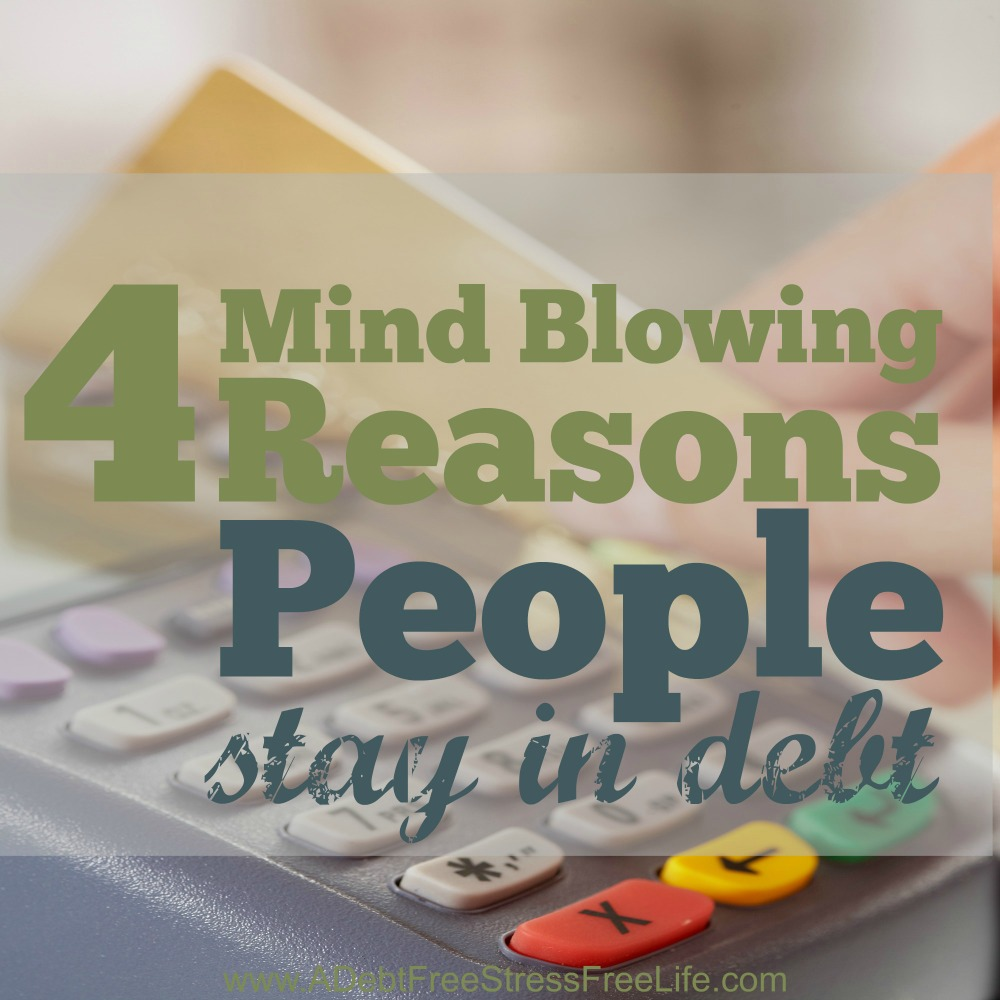 4 Mind Blowing Reasons People Stay In Debt resized