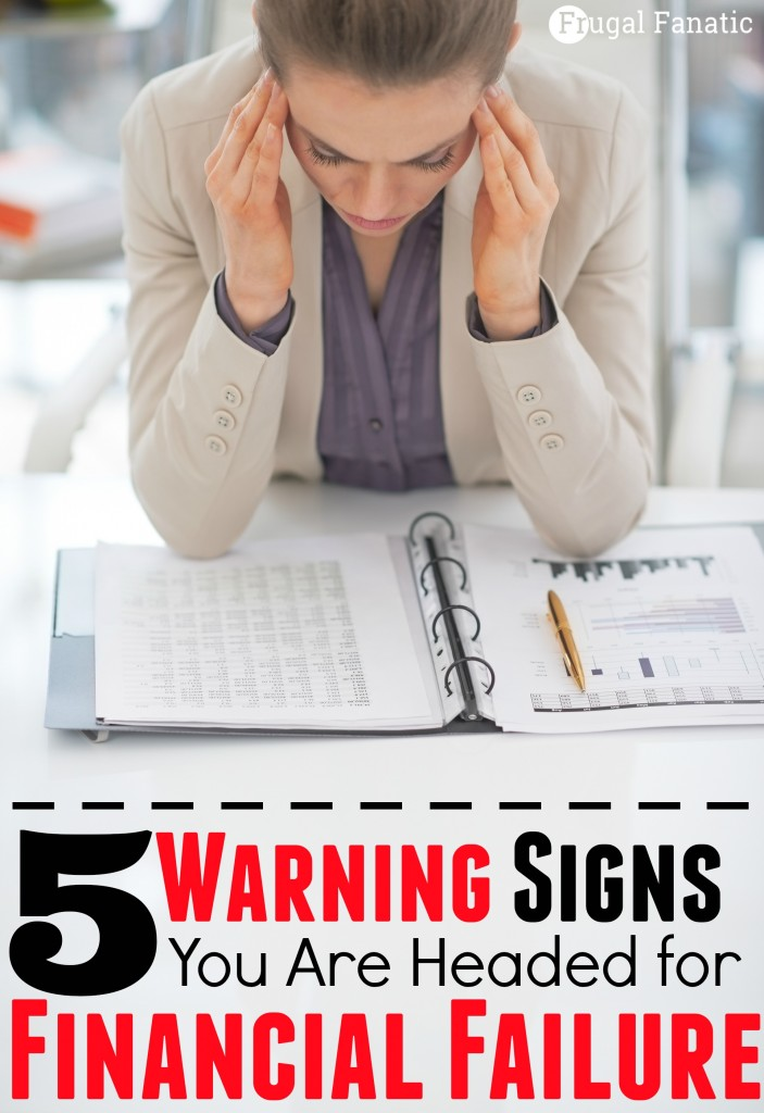 5-Warning-Signs-you-are-headed-for-financial-failure-703x1024
