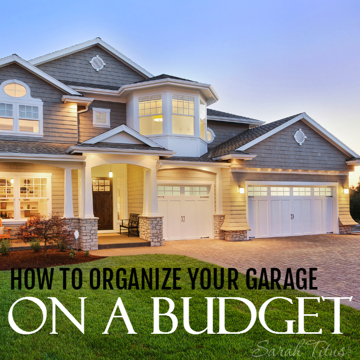 How To Organize Your Garage On A Budget