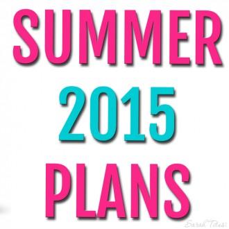 SUMMER 2015 PLANS