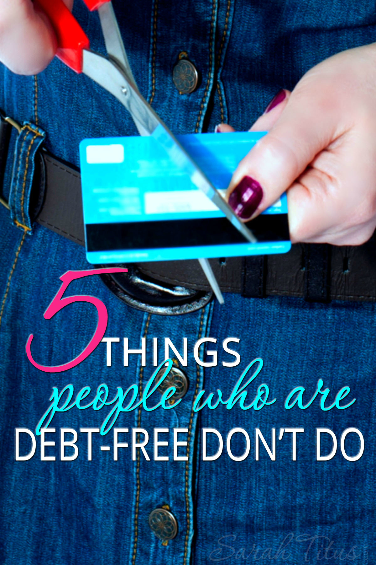 5 Things People Who Are Debt-Free Don't Do