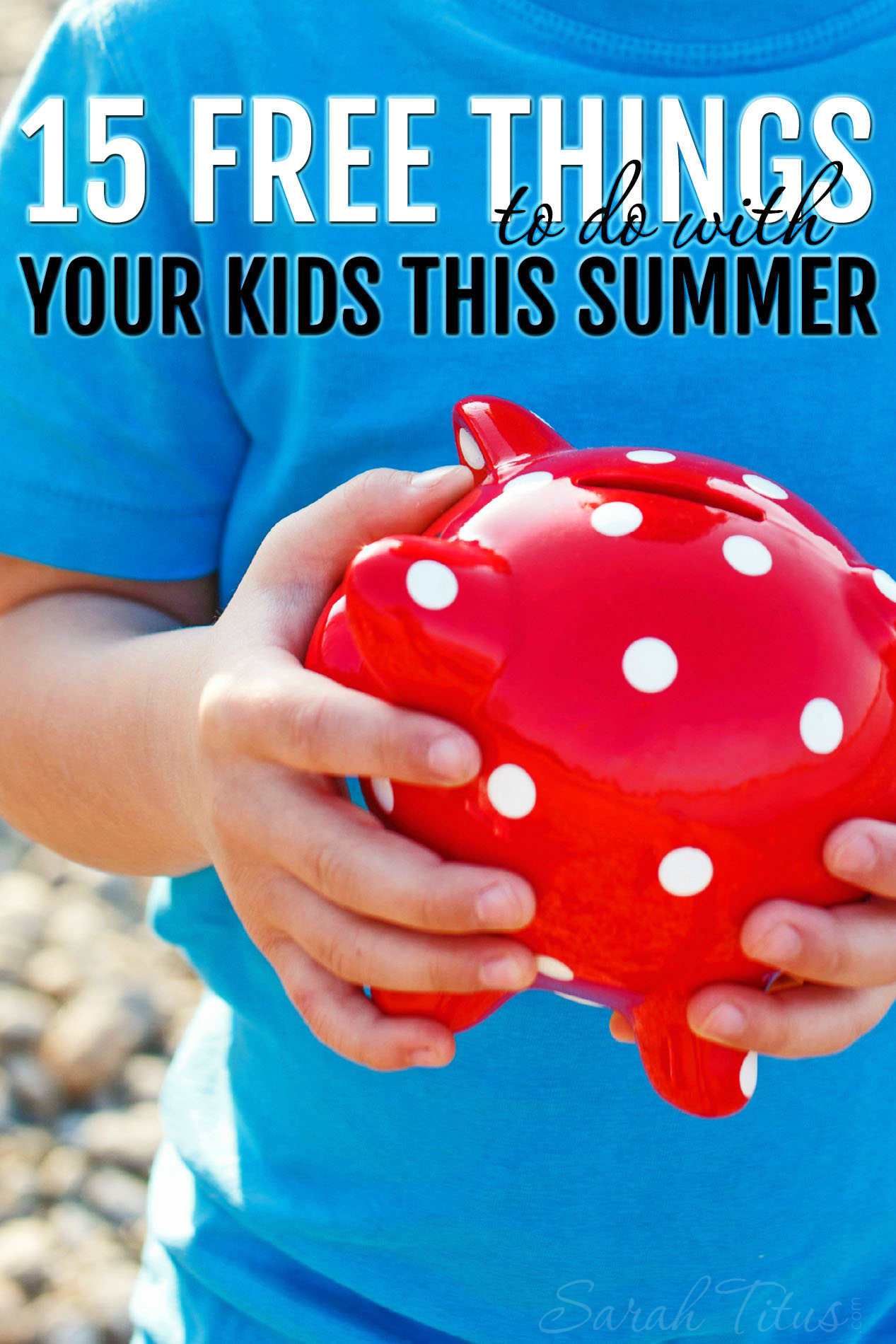 15 Free Things to do With Your Kids This Summer