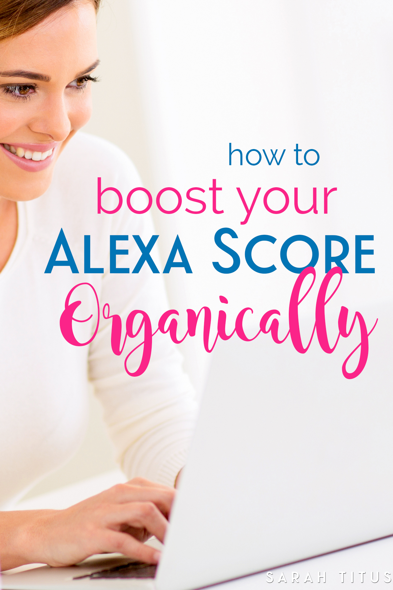 how to boost your alexa score organically sarah titus