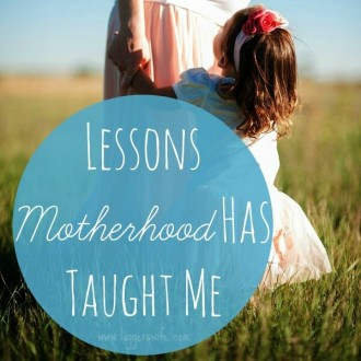 lessons-motherhood-has-taught-me