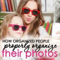 How Organized People Properly Organize Their Photos