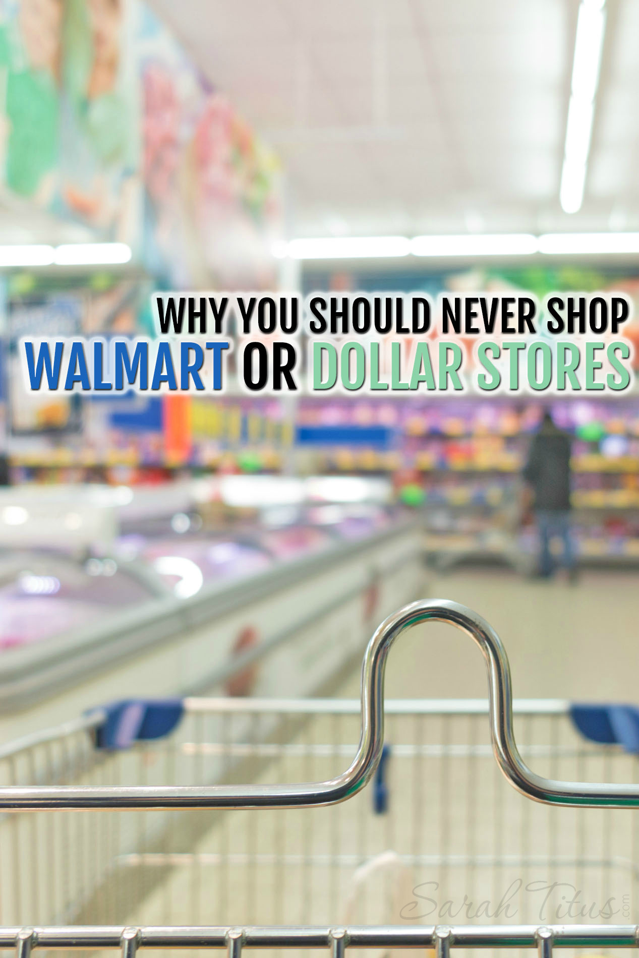 Why You Should Never Shop Walmart Or Dollar Stores Sarah