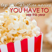 Top 10 Christian Movies You Have To See This Year