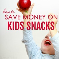 How to Save Money on Kids Snacks