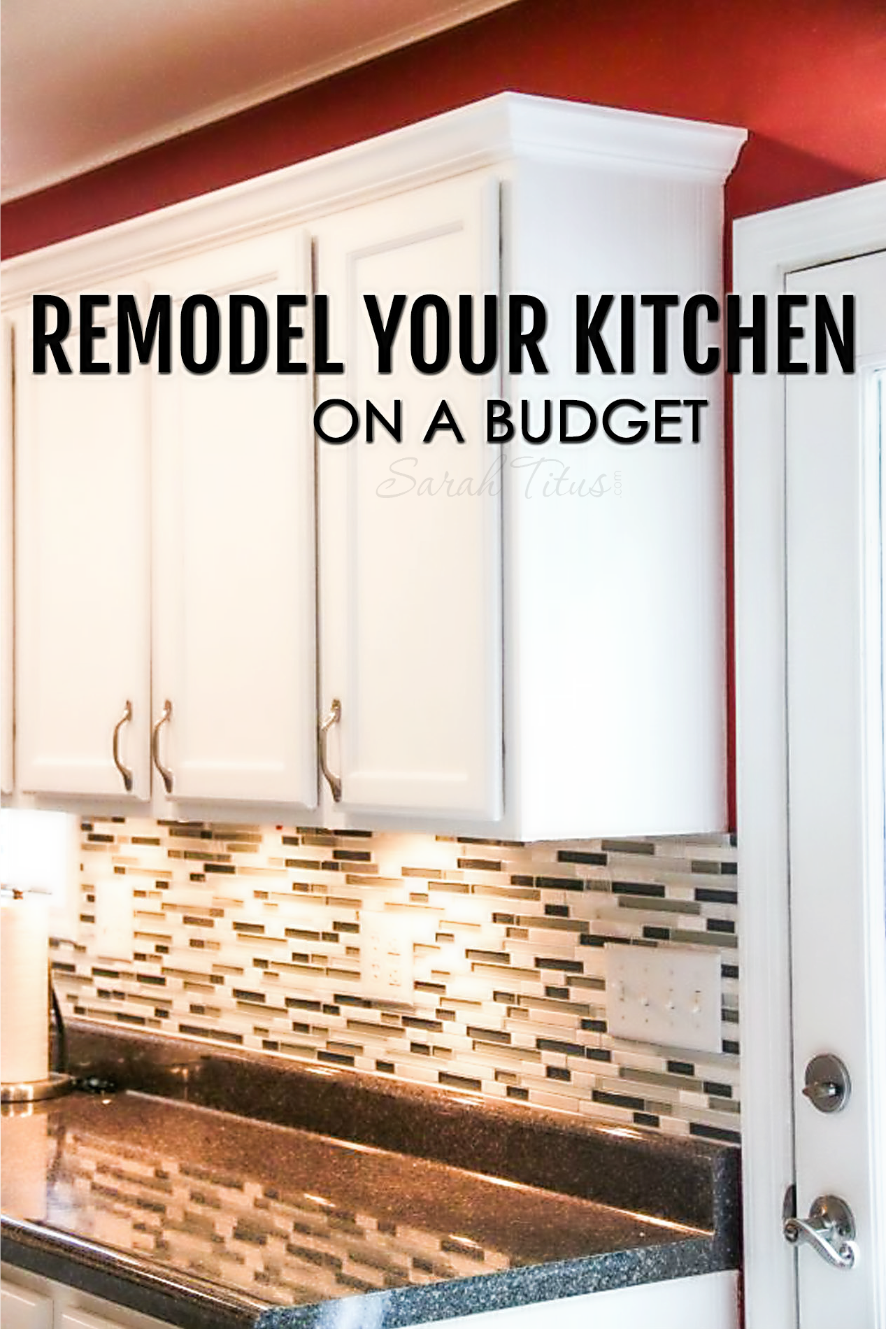 How To Remodel Your Kitchen On A Budget - Sarah Titus