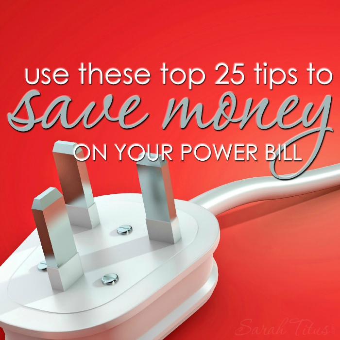 I've been able to save thousands of dollars on my power bill over the years following these tips. Use these top 25 tips to save money on YOUR power bill!