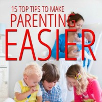 15 Top Tips to Make Parenting Easier