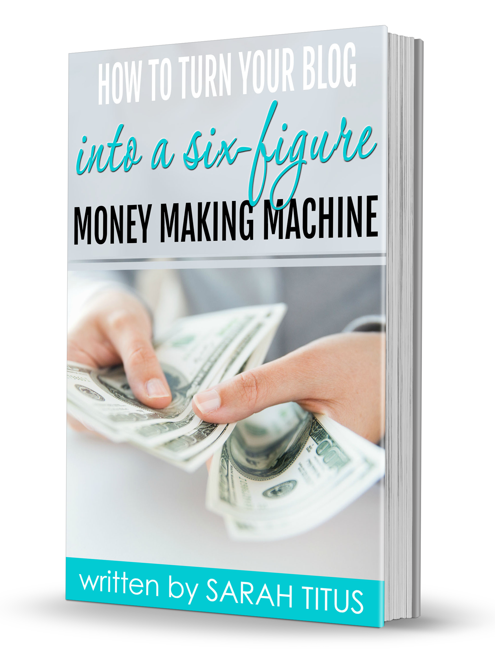 How to Turn Your Blog into a six figure Money Making Machine
