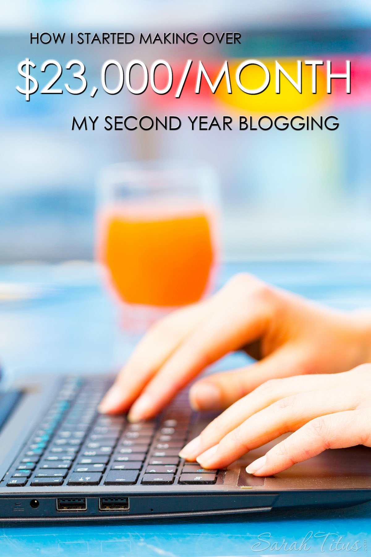 How I Started Making Over $23,000 My Second Year Blogging