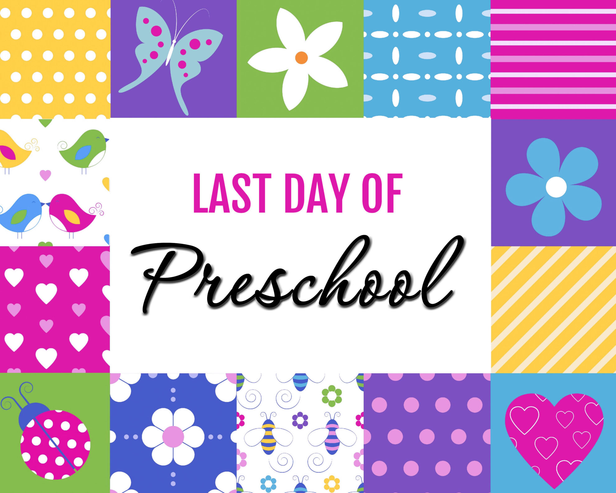 It is a picture of Fabulous Last Day of Preschool Printable