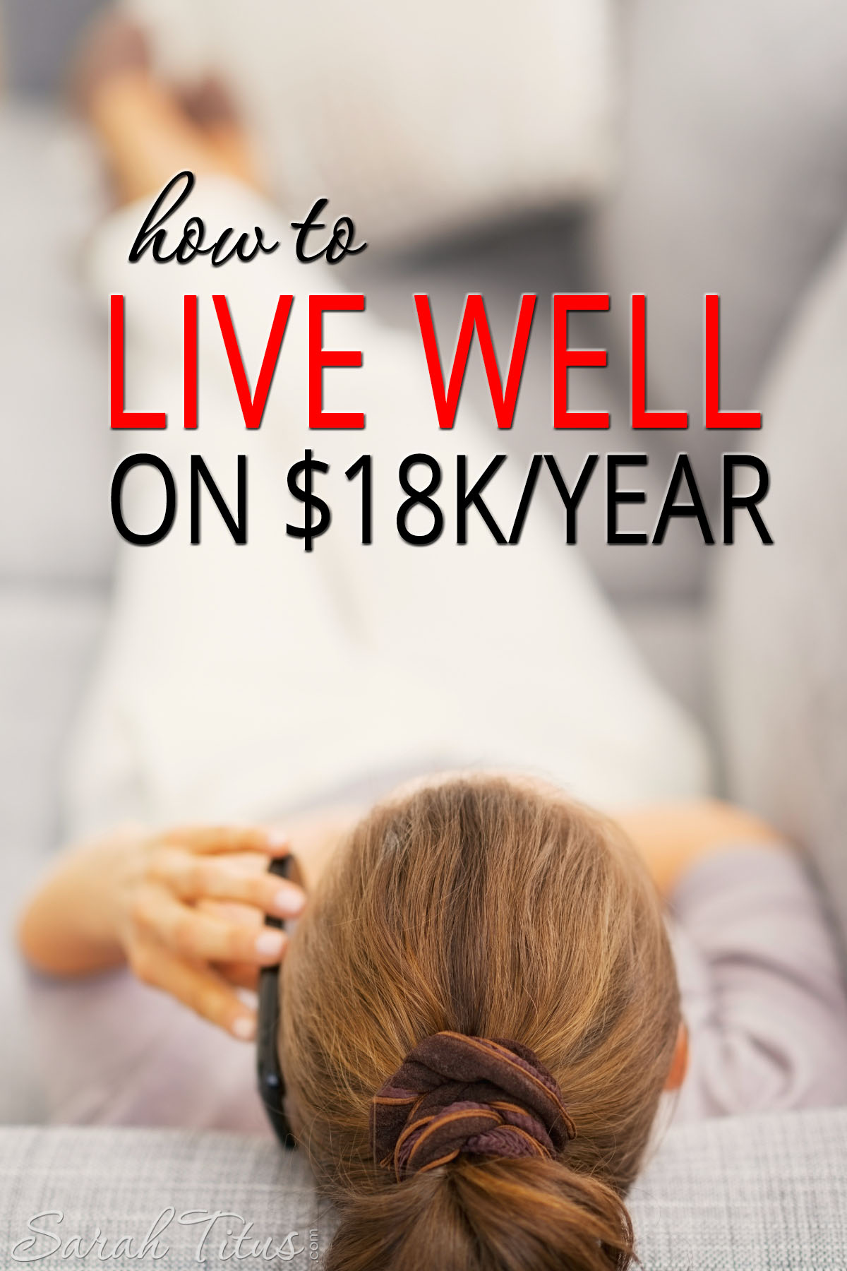 How to Live Well on $18k/year