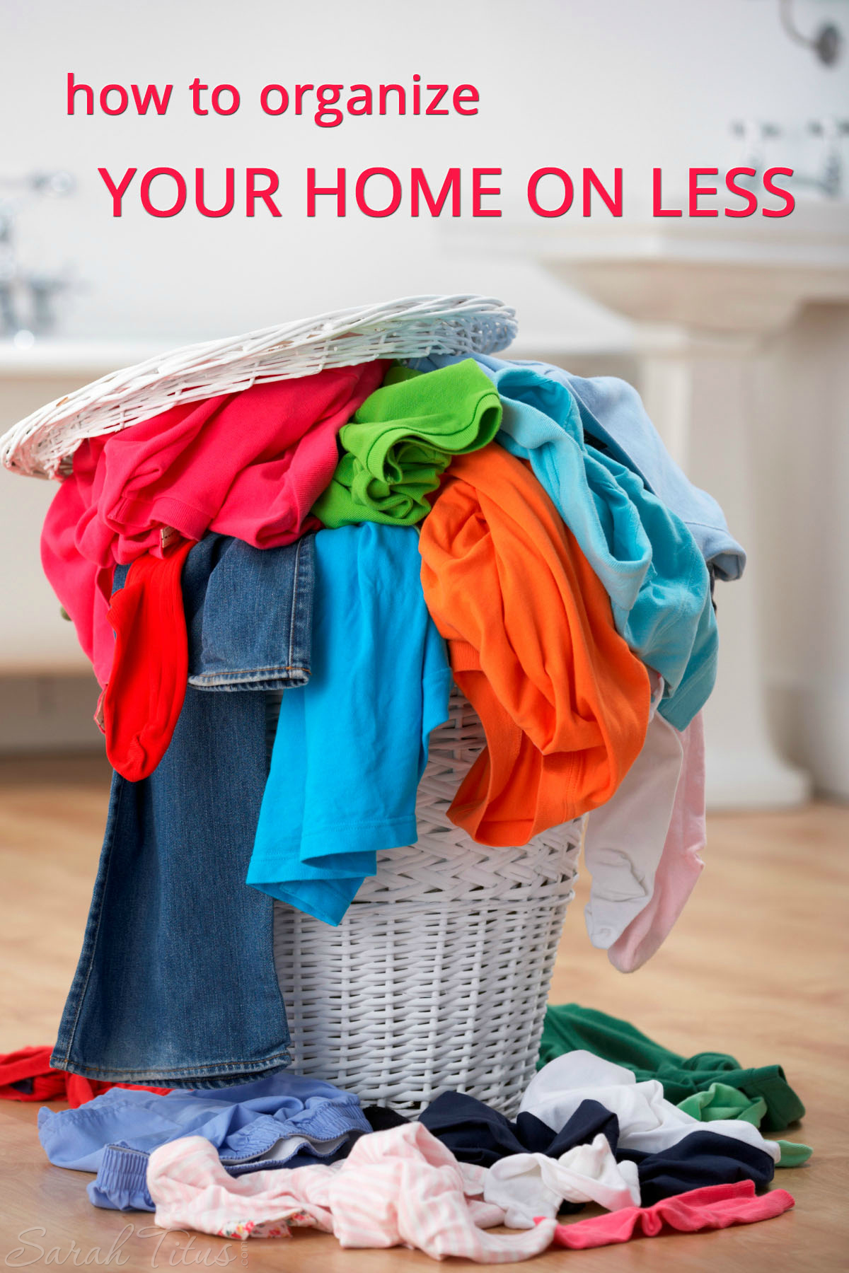 How to Organize Your Home on Less
