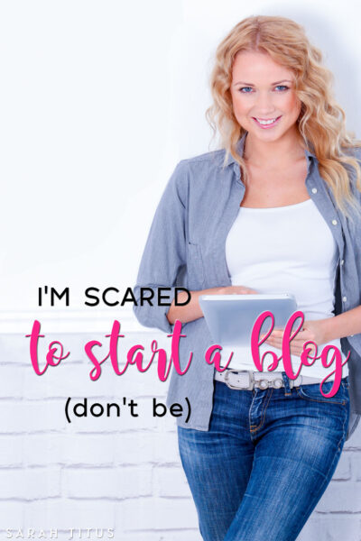 I'm scared to start a blog...what if I fail? I don't have time to blog? How do bloggers even MAKE money? Face your fears and find out if blogging is right for you today!