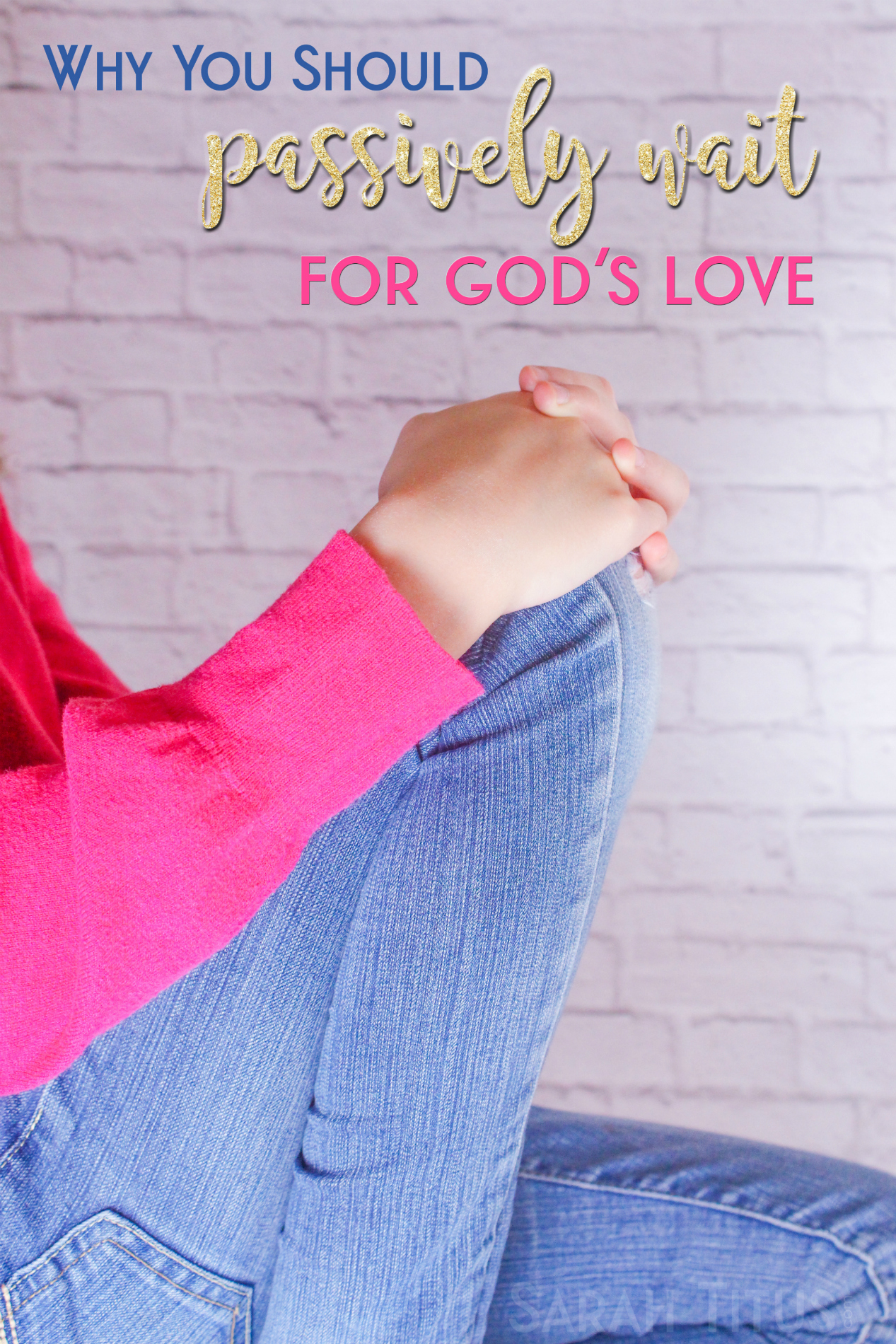 God's best for your life is a lot better than your best for your life. Here's why you should passively wait for God's love in a culture that says you shouldn't.