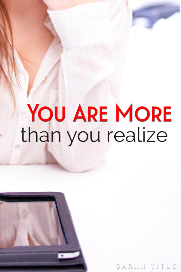 You Are More Than You Realize