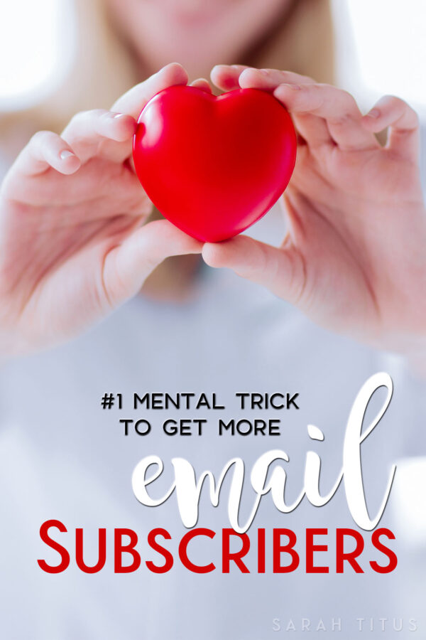#1 Mental Trick To Get More Email Subscribers