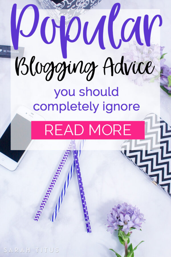 Popular Blogging Advice You Should Completely Ignore