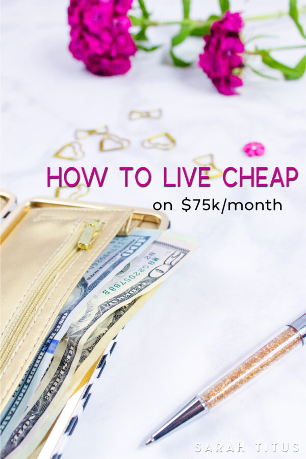 Most people can live cheap when they make a little, but the REAL test is living cheap when you make GOOD money! Here's why and how to live cheap on $75k/month.