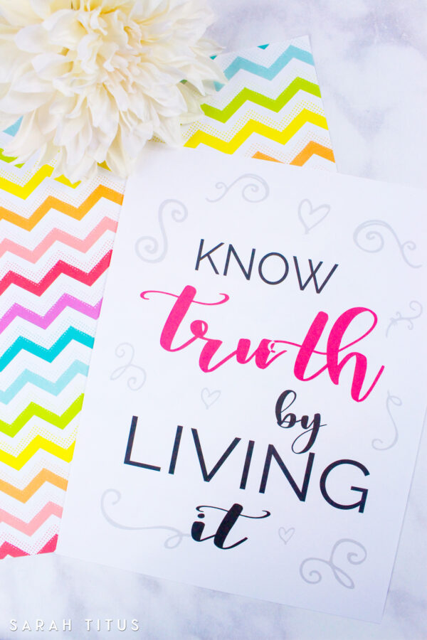 This Know Truth By Living It free printable would be perfect for your little ones or for your home as well. It's a great reminder to us all.